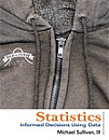 Statistics : Informed Decisions Using Data - With CD (4TH 13 Edition)