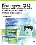 Adobe Dreamweaver CS5.5; designing and developing for mobile with jQuery, HTML5, and CSS3; studio techniques