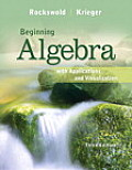 Beginning Algebra With Applications and Visualization (3RD 13 Edition)