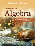 Intermediate Algebra with Applications & Visualization
