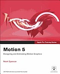 Motion 5: Designing & Animating Motion Graphics [With DVD]