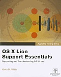 OS X Lion Support Essentials: Supporting and Troubleshooting OS X Lion (Apple Pro Training) Cover