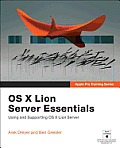 OS X Lion Server Essentials Using & Supporting OS X Lion Server Apple Pro Training Series
