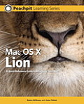 Mac OS X Lion: Peachpit Learning Series (Peachpit Learning Series Peachpit Learning)