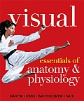 Visual Essentials of Anatomy & Physiology by Frederic H Martini Et Al