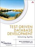 Test-Driven Database Development: Unlocking Agility (Net Objectives Lean-Agile)