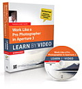 Work Like a Pro Photographer in Aperture 3: Learn by Video Workshop [With Paperback Book]