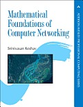 Mathematical Foundations of Computer Networking (Addison-Wesley Professional Computing)