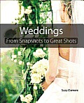 Weddings From Snapshots to Great Shots