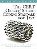 The Cert(r) Oracle(r) Secure Coding Standard for Java (SEI Series in Software Engineering)