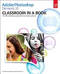 Adobe Photoshop Elements 10 Classroom in a Book - With CD (12 Edition)