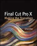 Final Cut Pro X: Making the Transition