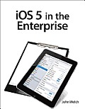 IOS 5 in the Enterprise (Develop and Design)