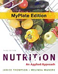Nutrition: Applied Approach, Myplate Edition - Text Only (3RD 12 - Old Edition)
