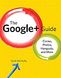 The Google+ guide; circles, photos, hangouts, and more