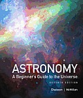 Astronomy: A Beginner's Guide to the Universe Plus Masteringastronomy -- Access Card Package Cover