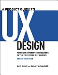 Project Guide to UX Design For User Experience Designers in the Field or in the Making 2nd Edition