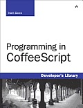 Programming in CoffeeScript (Developer's Library)