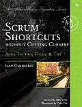 Scrum Shortcuts without Cutting Corners Agile Tactics Tools & Tips