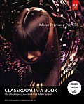 Adobe Premiere Pro CS6 Classroom - With DVD (13 Edition)