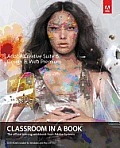 Adobe Creative Suite 6 Design & Web Premium Classroom in a Book: The Official Training Workbook from Adobe Systems [With DVD ROM]