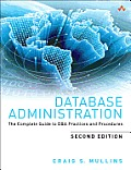 Database Administration The Complete Guide to Practices & Procedures 2nd Edition