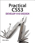 Practical Css3: Develop and Design (Develop and Design)