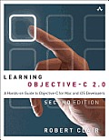 Learning Objective C 2.0 A Hands On Guide to Objective C for Mac & iOS Developers 2nd Edition