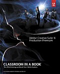 Adobe Creative Suite 6 Production Premium Classroom in a Book: The Official Training Workbook from Adobe Systems [With DVD ROM]