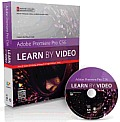 Adobe Premiere Pro Cs6: Learn by Video: Core Training in Video Communication [With DVD] (Learn by Video)