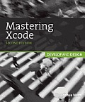 Mastering Xcode: Develop and Design (2ND 13 Edition)