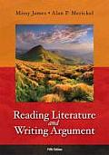 Reading Literature and Writing Argument (5TH 13 Edition)