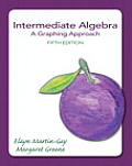 Intermediate Algebra: A Graphing Approach (Martin-Gay Developmental Algebra Series)