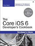 iOS 6 Developers Cookbook 4th Edition Core Recipes for Programmers