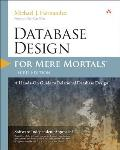 Database Design for Mere Mortals 3rd Edition A Hands On Guide to Relational Database Design