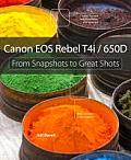 Canon EOS Rebel T4i/650d: From Snapshots to Great Shots