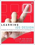 Learning IOS Design: A Hands-On Guide for Programmers and Designers (Learning)