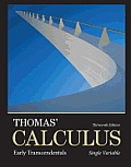 Thomas' Calculus: Early Transcendentals, Single Variable (13TH 14 Edition)