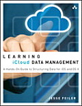 Learning Icloud Data Management A Hands On Guide to Structuring Data for IOS & OS X