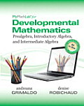 Mymathlab for Developmental Mathematics: Prealgebra, Introductory Algebra and Intermediate Algebra