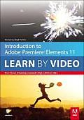 Introduction to Adobe Premiere Elements 11: Learn by Video (Learn by Video)