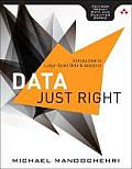 Data Just Right: Introduction to Large-Scale Data & Analytics (Addison-Wesley Analytics)
