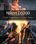 Nikon D5200: From Snapshots to Great Shots (From Snapshots to Great Shots)