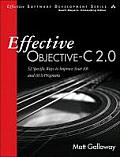 Effective Objective-C 2.0: 52 Specific Ways to Improve Your IOS and OS X Programs (Effective Software Development)