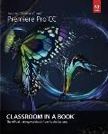Adobe Premiere Pro CC Classroom.. - With DVD (13 Edition)