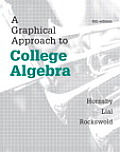 Graphical Approach to College Algebra John Hornsby University of New Orleans Margaret L Lial American River College Gary K Rockswold Minne