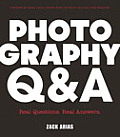 Photography Q&A Real Questions Real Answers