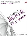 Introduction to Game Design, Prototyping, and Development: From Concept to Playable Game - With Unity and C#