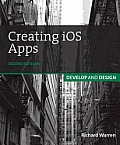 Creating IOS Apps: Develop and Design (Develop and Design)