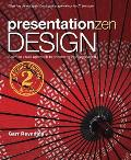 Presentation Zen Design: Simple Design Principles and Techniques To Enhance Your Presentations (2ND 14 Edition)